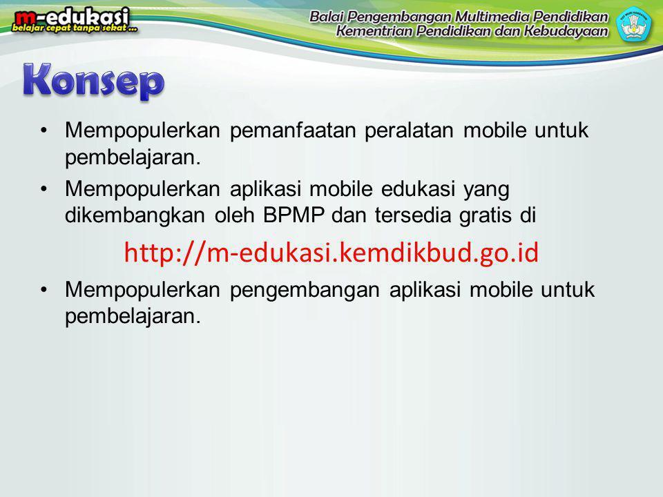 Mempopulerkan pemanfaatan peralatan mobile untuk pembelajaran. Mempopulerkan aplikasi mobile edukasi yang dikembangkan oleh BPMP dan tersedia gratis d