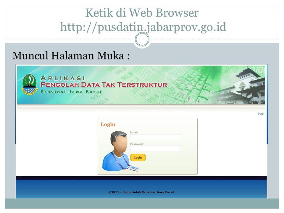 Ketik di Web Browser http://pusdatin.jabarprov.go.id Muncul Halaman Muka :