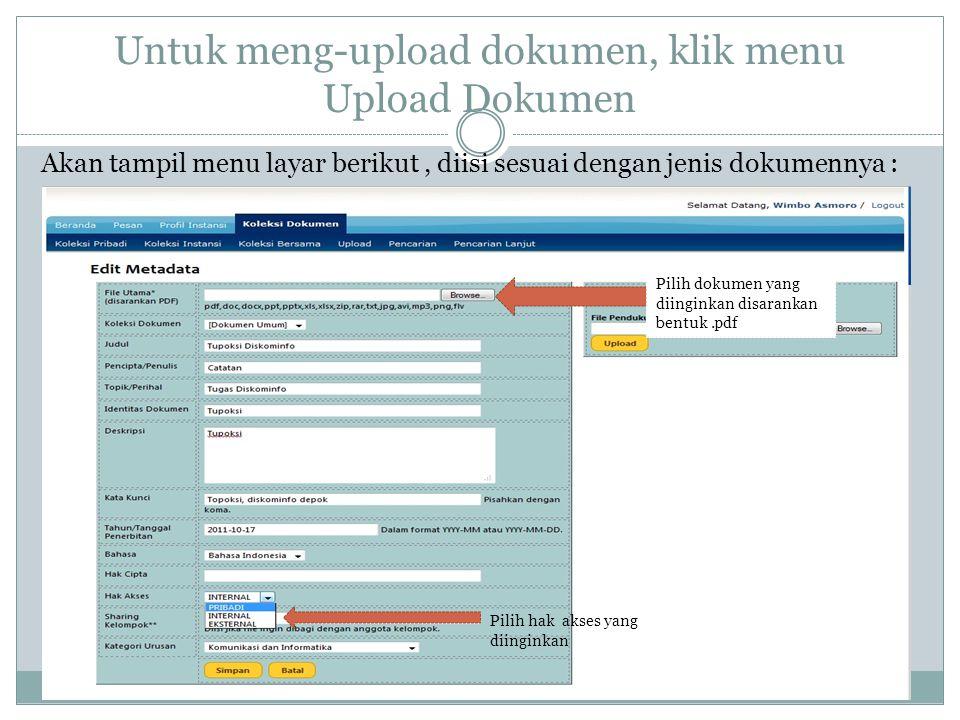 Untuk meng-upload dokumen, klik menu Upload Dokumen Akan tampil menu layar berikut, diisi sesuai dengan jenis dokumennya : Pilih dokumen yang diingink