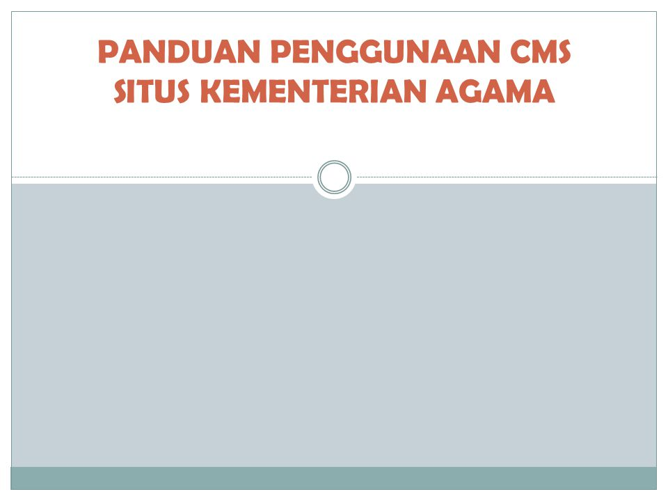 CARA MASUK KE HALAMAN ADMIN Masuk ke halaman admin (http://admin.kemenag.go.id) untuk mengelola domain kemenag.go.id, masukkan: ID Pengguna : sulutxxxxx Password : xxxx