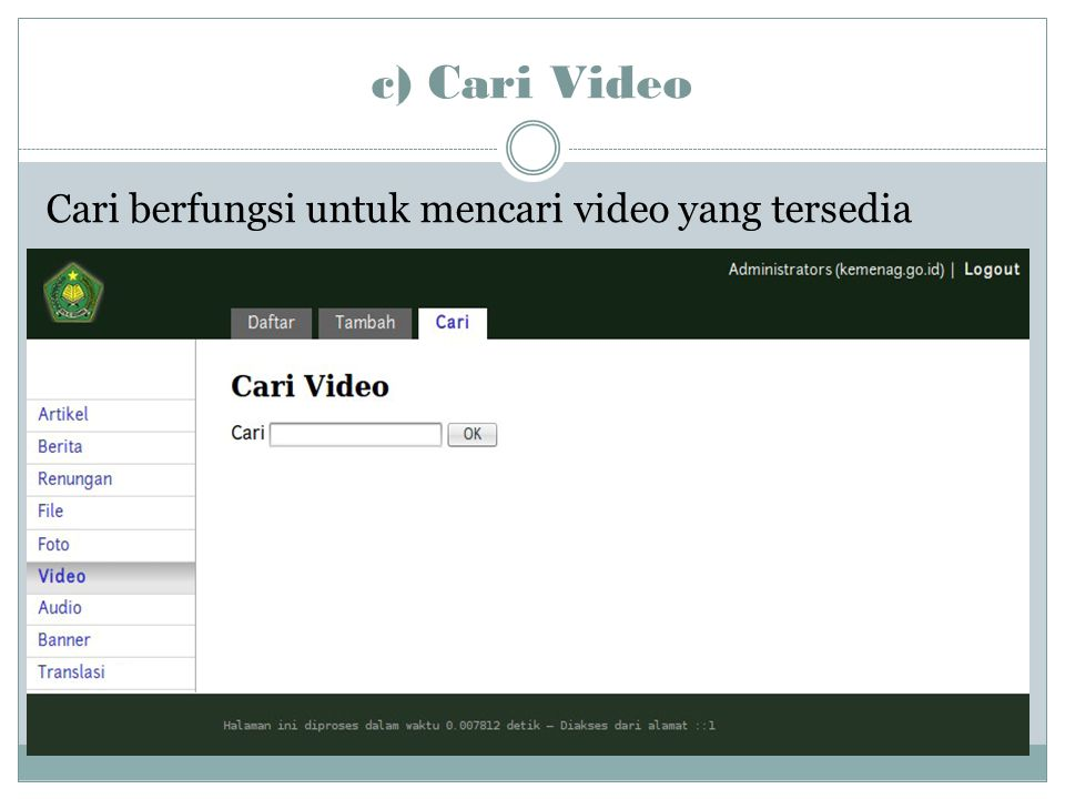 c) Cari Video Cari berfungsi untuk mencari video yang tersedia