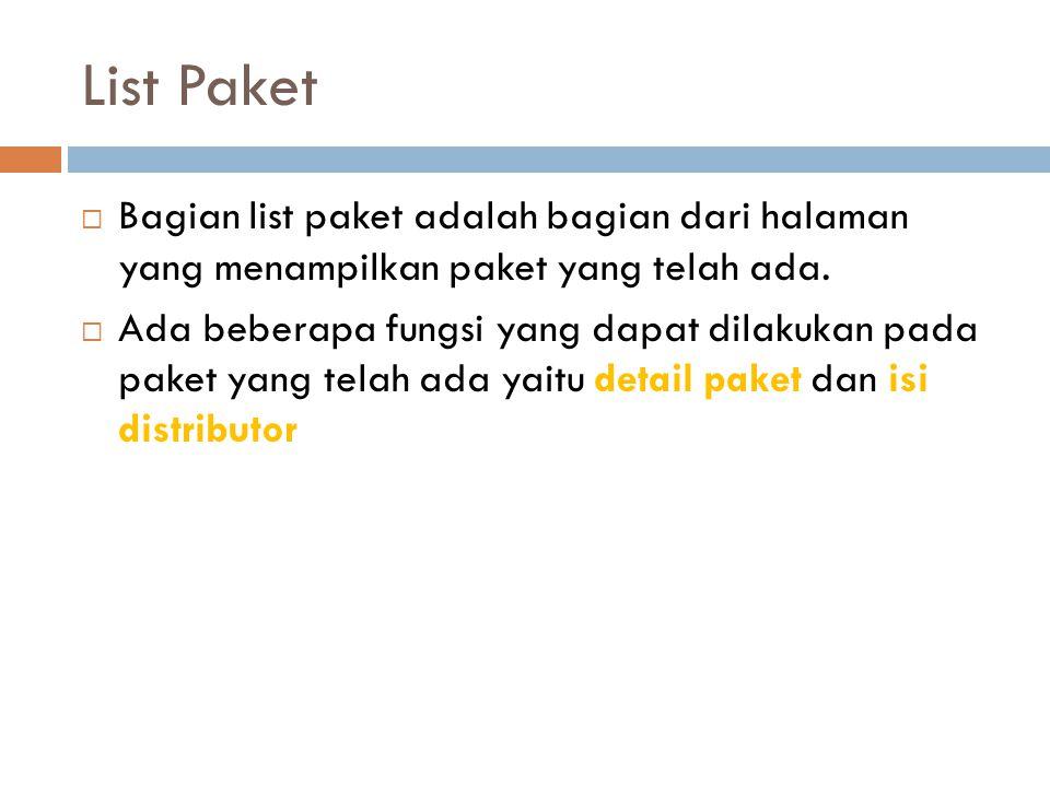 List Paket  Bagian list paket adalah bagian dari halaman yang menampilkan paket yang telah ada.  Ada beberapa fungsi yang dapat dilakukan pada paket