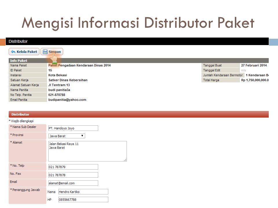 Mengisi Informasi Distributor Paket Diisi data distributor yang ditunjuk sebagai pelaksana paket