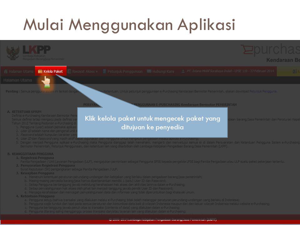 Mulai Menggunakan Aplikasi  Halaman awal aplikasi berisi syarat dan ketentuan penggunaan aplikasi e-purchasing kendaraan bermotor  Dalam slideshow i
