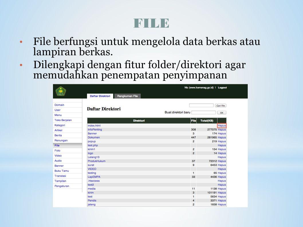 FILE File berfungsi untuk mengelola data berkas atau lampiran berkas. Dilengkapi dengan fitur folder/direktori agar memudahkan penempatan penyimpanan