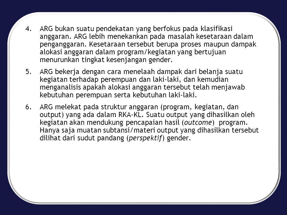 4.ARG bukan suatu pendekatan yang berfokus pada klasifikasi anggaran.