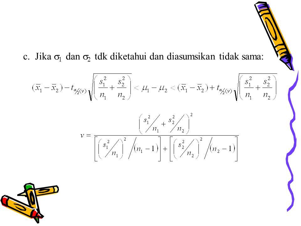 c. Jika  1 dan  2 tdk diketahui dan diasumsikan tidak sama: