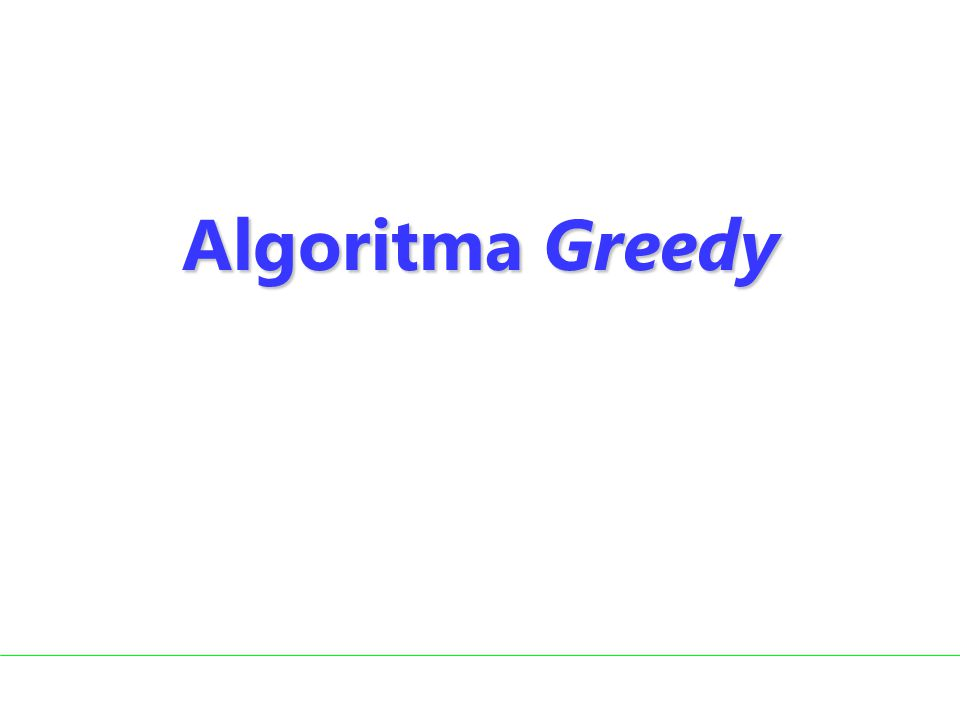 Greedy algorithms do Choose the largest, fastest, cheapest, etc...