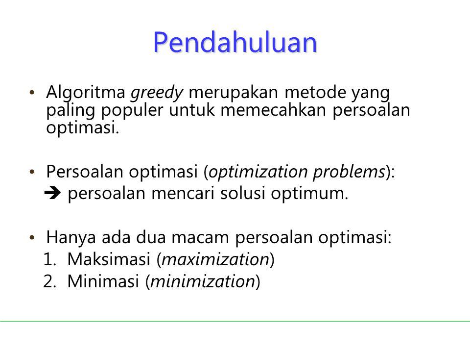 Contoh persoalan optimasi: ( Masalah Penukaran Uang): Diberikan uang senilai A.