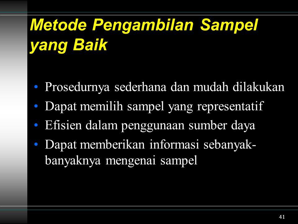 42 Jumlah sampel yang baik Pada prinsipnya tidak ada ketentuan yang baku mengenai ukuran sampel.