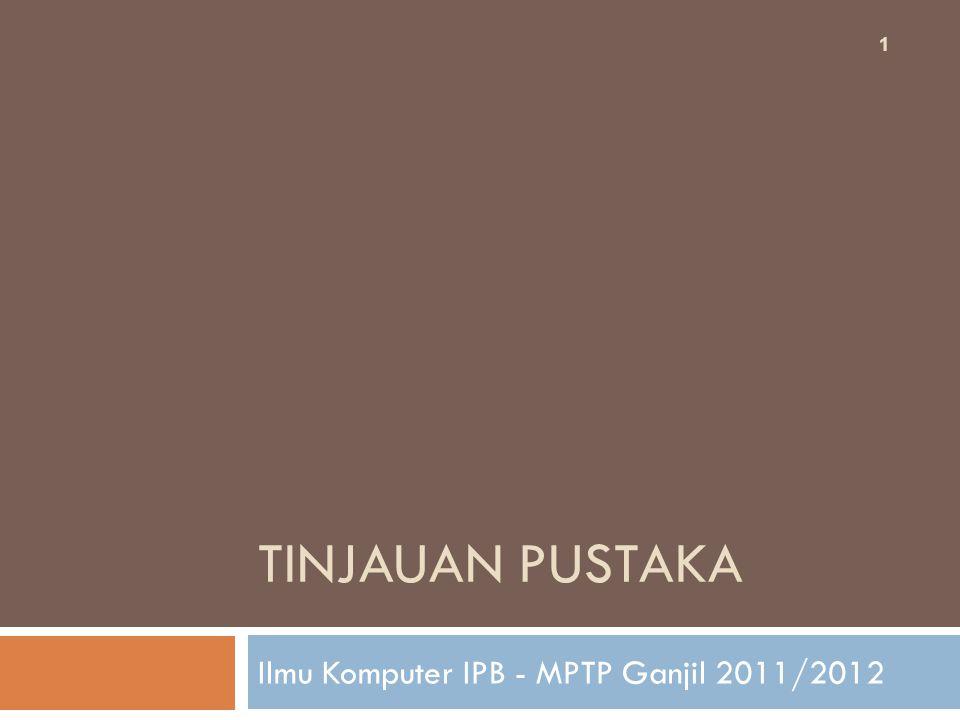 1 Ilmu Komputer IPB - MPTP Ganjil 2011/2012 TINJAUAN PUSTAKA
