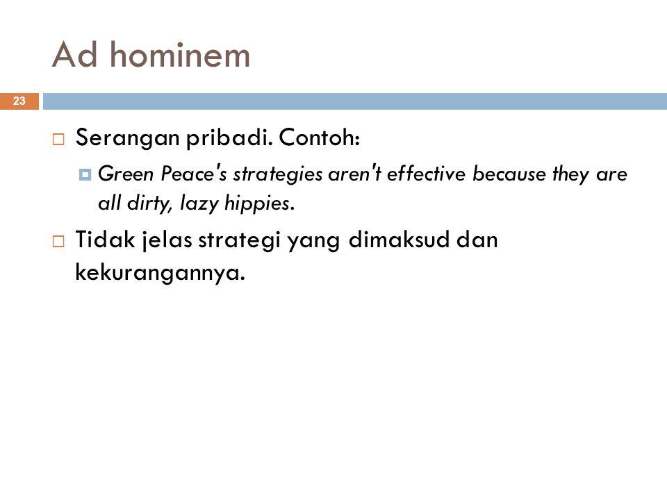 Ad hominem 23  Serangan pribadi.