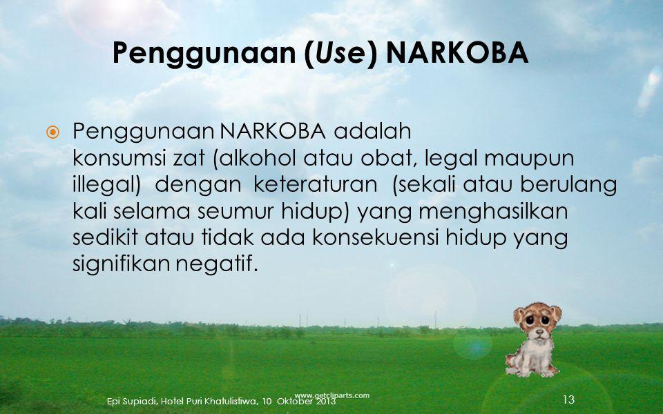  Legal : tersedia di pasaran bebas dan mudah untuk membelinya/mendapatkannya (alkohol, nikotin, inhalansia)  Illegal : tidak tersedia secara resmi d