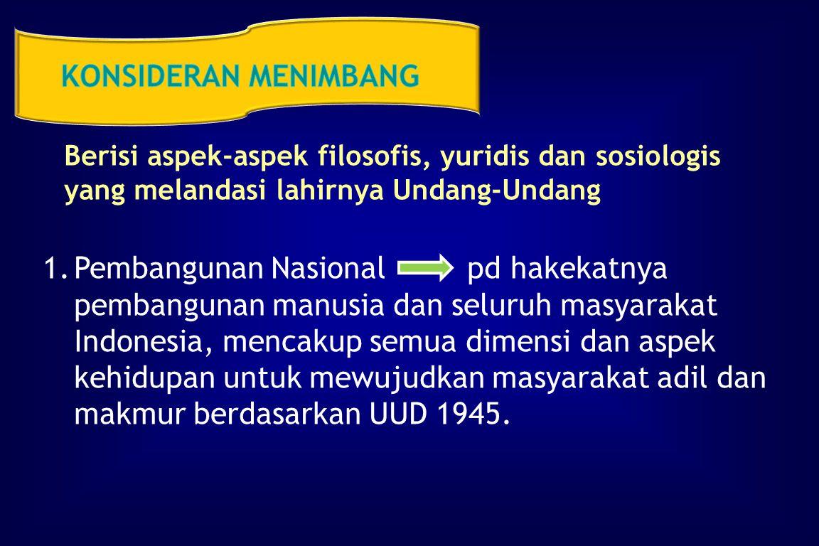 II.POKOK PIKIRAN UU TENTANG PK & PK Konsiderans Menimbang Konsiderans Mengingat Penjelasan Umum Batang Tubuh