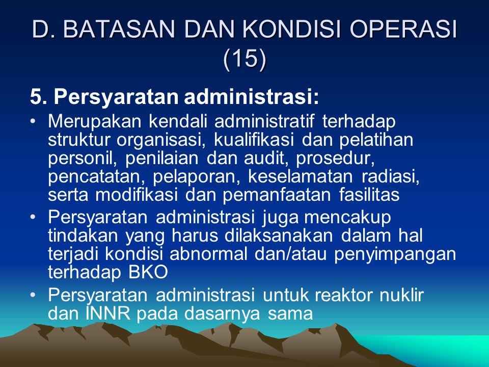 D. BATASAN DAN KONDISI OPERASI (15) 5. Persyaratan administrasi: Merupakan kendali administratif terhadap struktur organisasi, kualifikasi dan pelatih