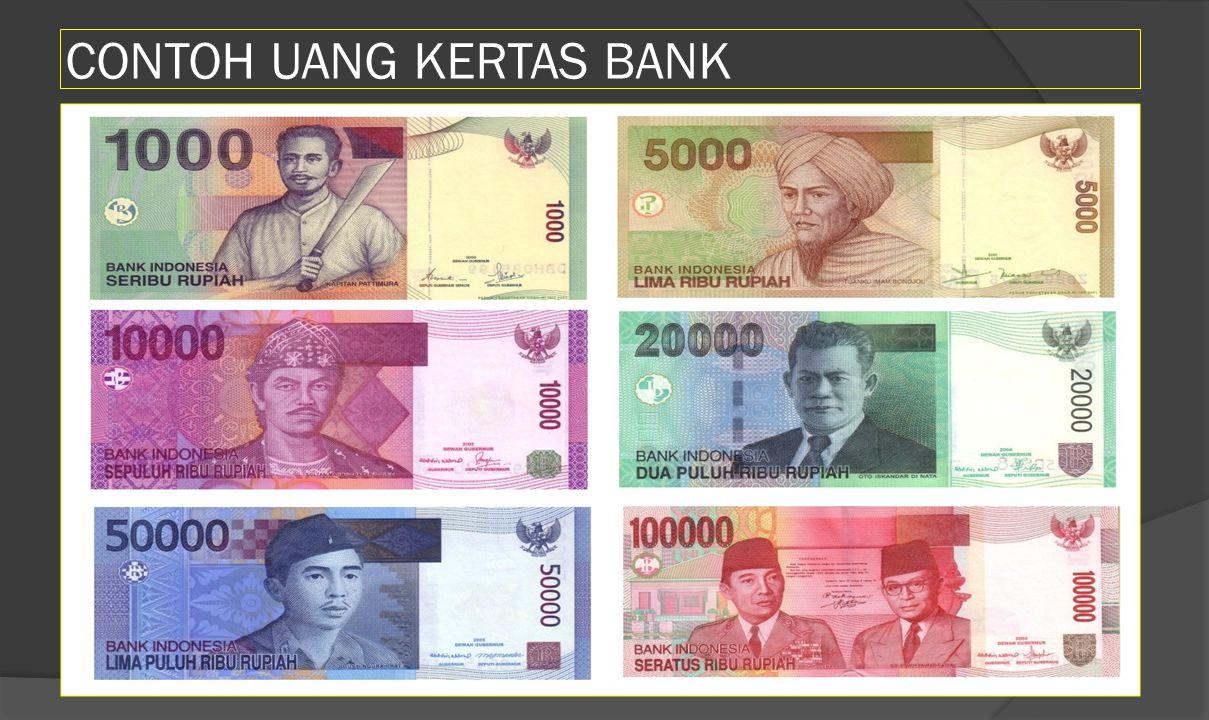 Jenis – jenis uang 1. Uang Kartal Uang yang dikeluarkan oleh pemerintah atau bank sirkulasi yang fungsinya sebagai alat pembayaran yang sah. UANG KART