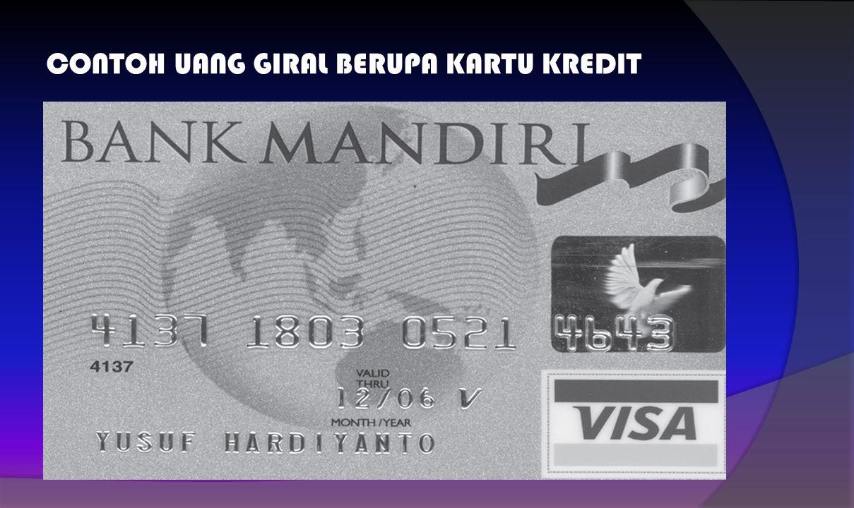 Uang giral Uang Giral : Tagihan / rekening pada suatu bank, yang dapat dipakai sebagai alat pembayaran dengan perantara cek, giro, perintah membayar a