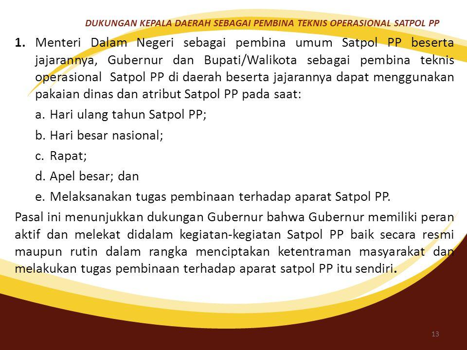 4. DUKUNGAN KEPALA DAERAH SEBAGAI PEMBINA TEKNIS OPERASIONAL SATPOL PP Gubernur sebagai kepala daerah yang mempunyai kewajiban menyelenggarakan ketert