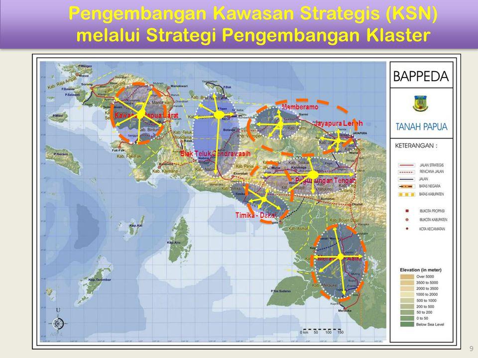9 Pengembangan Kawasan Strategis (KSN) melalui Strategi Pengembangan Klaster Jayapura Lereh Mamberamo Biak Teluk Cendrawasih Timika - Dekai Merauke -