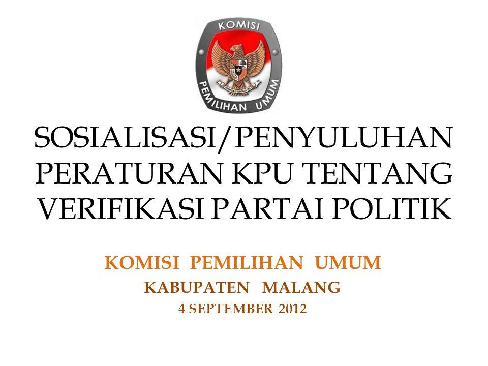 SOSIALISASI/PENYULUHAN PERATURAN KPU TENTANG VERIFIKASI PARTAI POLITIK KOMISI PEMILIHAN UMUM KABUPATEN MALANG 4 SEPTEMBER 2012