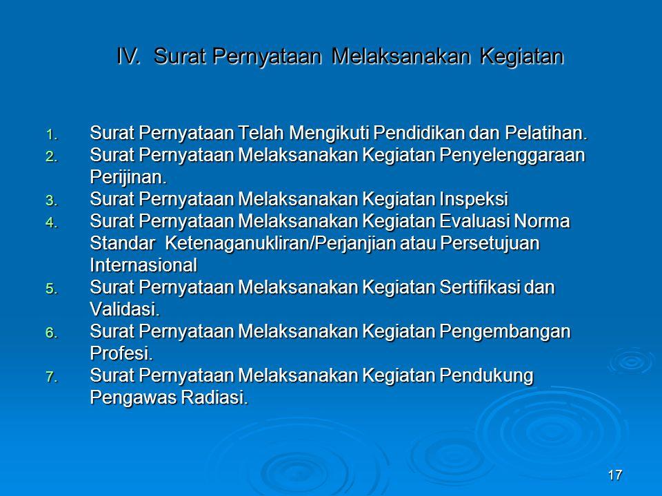 17 1. Surat Pernyataan Telah Mengikuti Pendidikan dan Pelatihan. 2. Surat Pernyataan Melaksanakan Kegiatan Penyelenggaraan Perijinan. 3. Surat Pernyat
