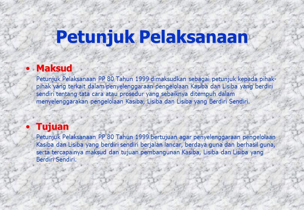 Petunjuk Pelaksanaan MaksudMaksud Petunjuk Pelaksanaan PP 80 Tahun 1999 dimaksudkan sebagai petunjuk kepada pihak- pihak yang terkait dalam penyelengg
