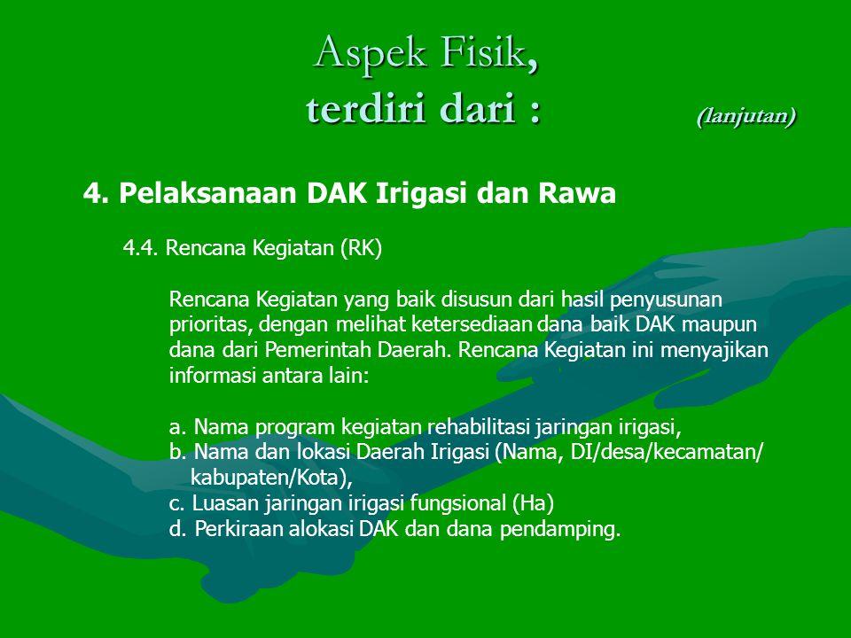 Aspek Fisik, terdiri dari : (lanjutan) 4.Pelaksanaan DAK Irigasi dan Rawa 4.4.