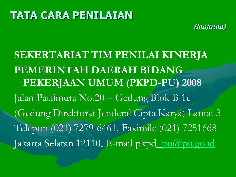 (lanjutan) SEKERTARIAT TIM PKPD-PU, Tahun 2008, SUB BIDANG SUMBER DAYA AIR Subdit Evaluasi Kinerja, Direktorat Bina Program Direktorat Jenderal Sumber Daya Air Jalan Pattimura No.20 kebayoran Baru, Jakarta Selatan (Gedung Direktorat Bina Program SDA) Lantai 2 Telepon (021) 739-4911, Faximile (021) 739-4911 Jakarta Selatan 12110, E-mail ekasda@gmail.com atauekasda@gmail.com ekasda@yahoo.com