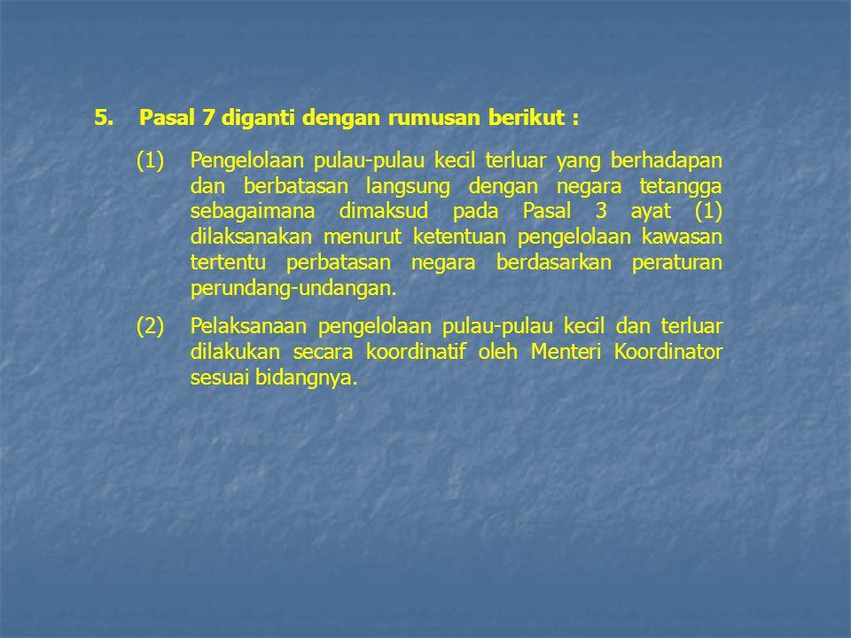 (1)Pengelolaan pulau-pulau kecil terluar yang berhadapan dan berbatasan langsung dengan negara tetangga sebagaimana dimaksud pada Pasal 3 ayat (1) dil