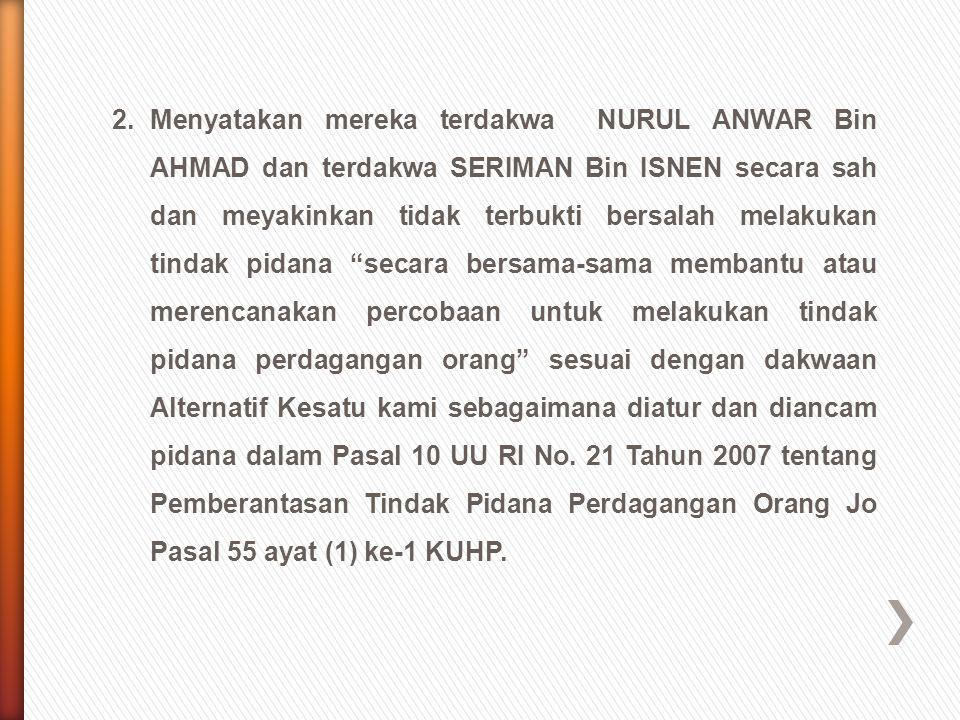 2.Menjatuhkan pidana terhadap LIA KUSWATI Als MAMIH LIA dengan pidana penjara selama 3 (tiga) tahun dikurangi selama dalam penahanan sementara, dan agar terdakwa tetap ditahan dan denda sebesar Rp.