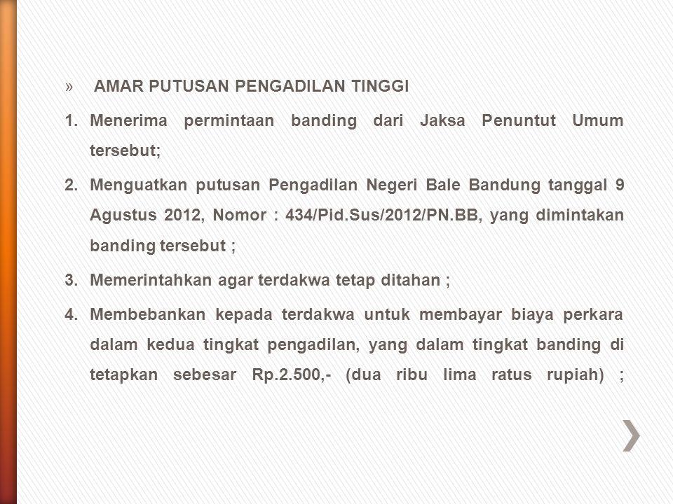 » AMAR PUTUSAN PENGADILAN TINGGI 1.Menerima permintaan banding dari Jaksa Penuntut Umum tersebut; 2.Menguatkan putusan Pengadilan Negeri Bale Bandung