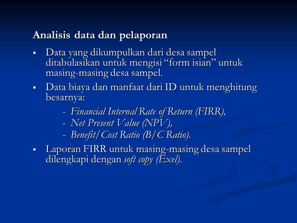 """Analisis data dan pelaporan  Data yang dikumpulkan dari desa sampel ditabulasikan untuk mengisi """"form isian"""" untuk masing-masing desa sampel.  Data"""