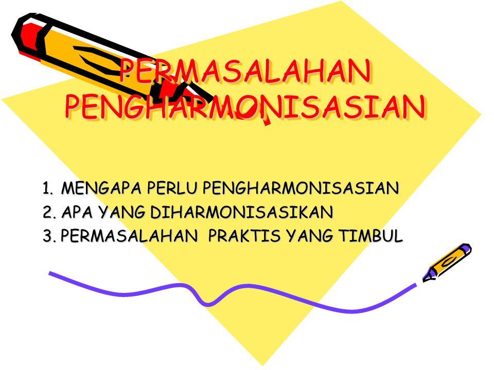 PERMASALAHAN PENGHARMONISASIAN 1.