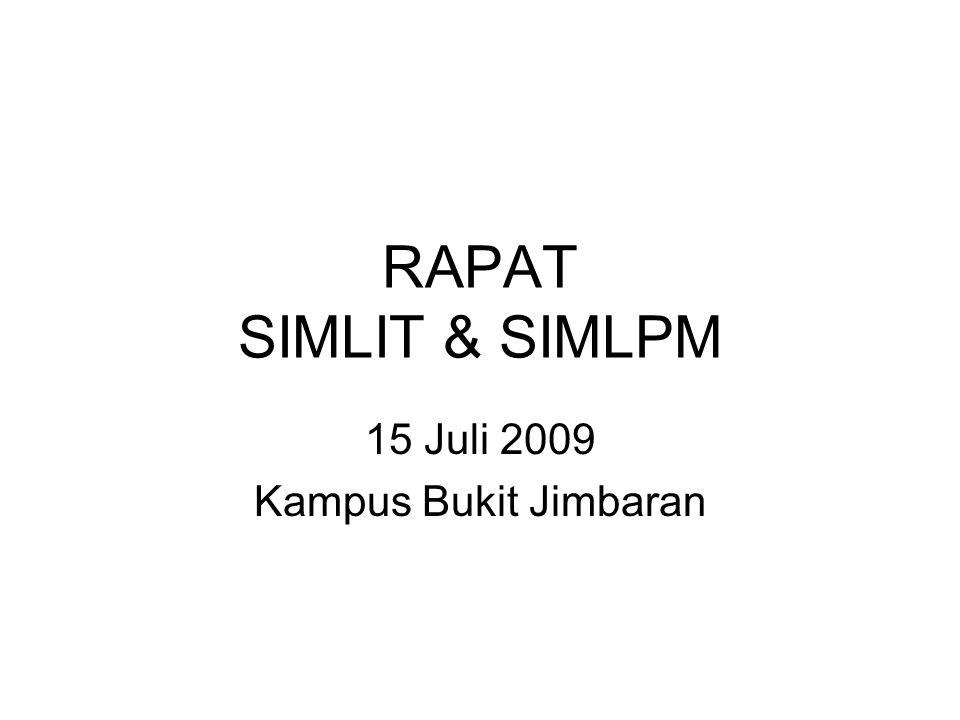RAPAT SIMLIT & SIMLPM 15 Juli 2009 Kampus Bukit Jimbaran