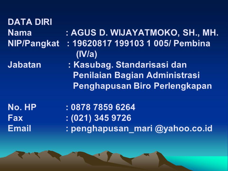 DATA DIRI Nama : AGUS D.WIJAYATMOKO, SH., MH.
