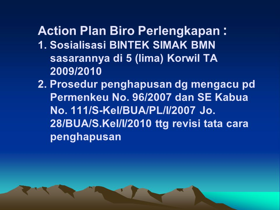 Action Plan Biro Perlengkapan : 1.
