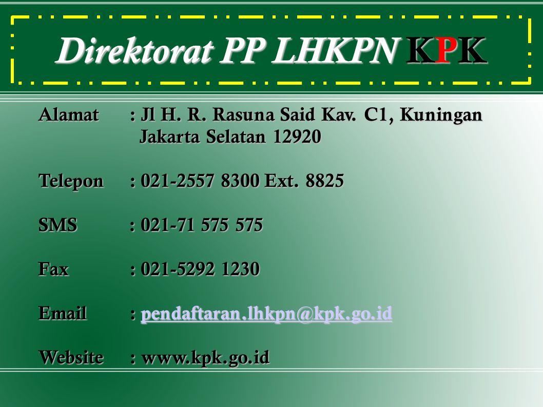 Alamat: Jl H. R. Rasuna Said Kav. C1, Kuningan Jakarta Selatan 12920 Jakarta Selatan 12920 Telepon: 021-2557 8300 Ext. 8825 SMS : 021-71 575 575 Fax: