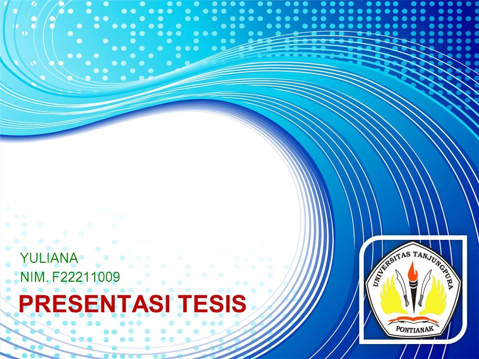 PRESENTASI TESIS YULIANA NIM. F22211009
