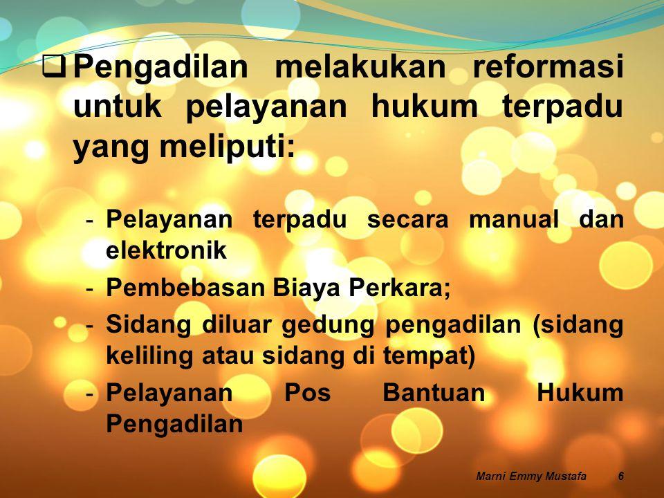  Pengadilan melakukan reformasi untuk pelayanan hukum terpadu yang meliputi: - Pelayanan terpadu secara manual dan elektronik - Pembebasan Biaya Perk