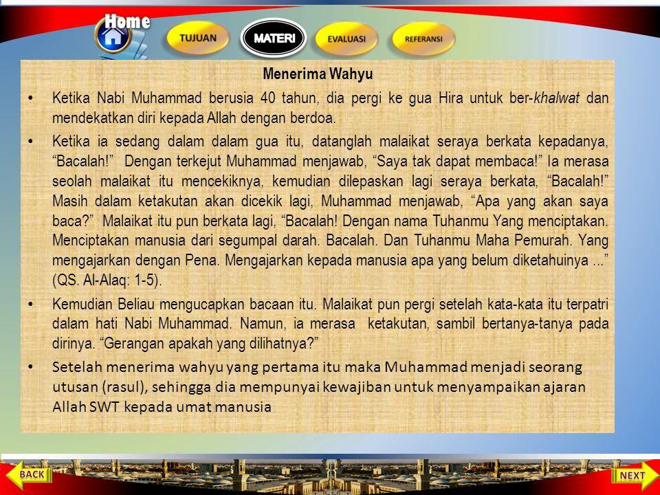 Muhammad Menikah dengan Khadijah Setelah Khadijah melihat kecerdasan dan ketinggian budi pekerti Muhammad, akhirnya Khadijah yang berusia 40 tahun itu