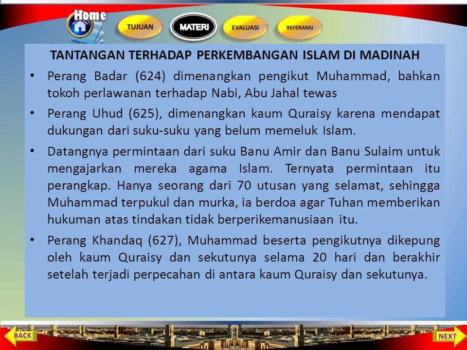 Tantangan terhadap perkembangan Islam di Madinah Haji Wada' Perjanjian Khudaibiyah