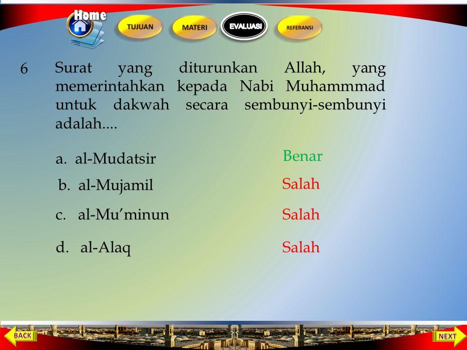 Sebelum menikah, Nabi Muhammad berdagang dagangan milik tuannya, dengan ditemani oleh..... 5 b. Khadijah c. Aminah a. Maisyarah d. Aisyah Salah Benar