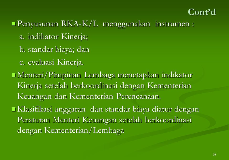 Cont'd Penyusunan RKA-K/L menggunakan instrumen : Penyusunan RKA-K/L menggunakan instrumen : a.indikator Kinerja; b.standar biaya; dan c.evaluasi Kine