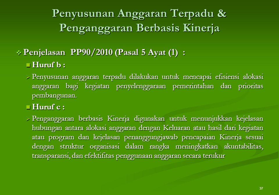 Penyusunan Anggaran Terpadu & Penganggaran Berbasis Kinerja  Penjelasan PP90/2010 (Pasal 5 Ayat (1) : Huruf b : Huruf b :  Penyusunan anggaran terpa