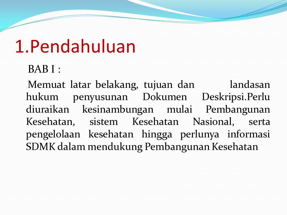 2.Gambaran Organisasi dan Program BAB II : Menguraikan gambaran mengenai Organisasi yang memiliki TUPOKSI terkait pengembangan dan pemberdayaan SDMK.