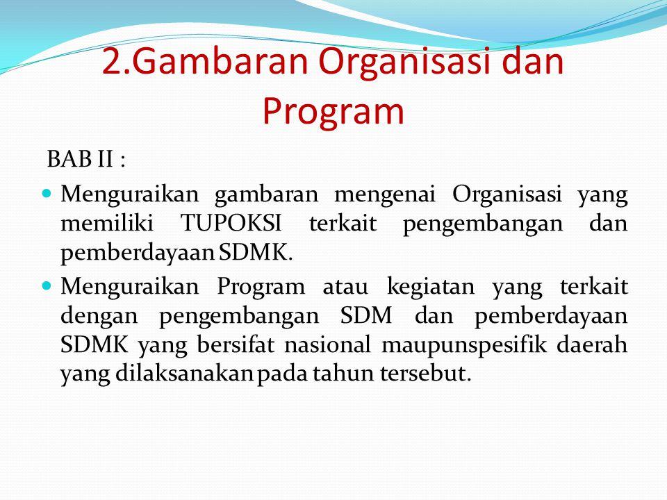 3.Deskripsi Perencanaan SDMK Perencanaan SDM Kes adalah upaya penetapan jenis, jumlah dan kualifikasi sumber daya manusia kesehatan sesuai dengan kebutuhan pembangunan kesehatan.