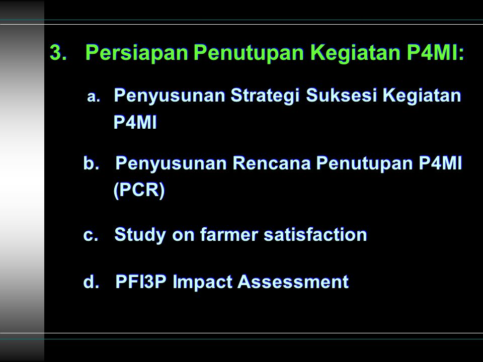 3. Persiapan Penutupan Kegiatan P4MI: a. Penyusunan Strategi Suksesi Kegiatan P4MI b.