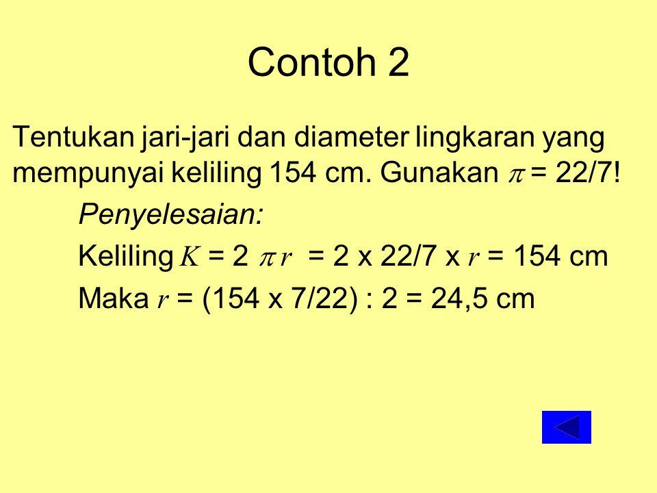 Contoh Soal Luas Hitunglah luas lingkaran dengan jari jari 14 cm. Penyelesaian: Luas: L =  r 2 = 22/7 x 14 x 14 = 616 cm 2