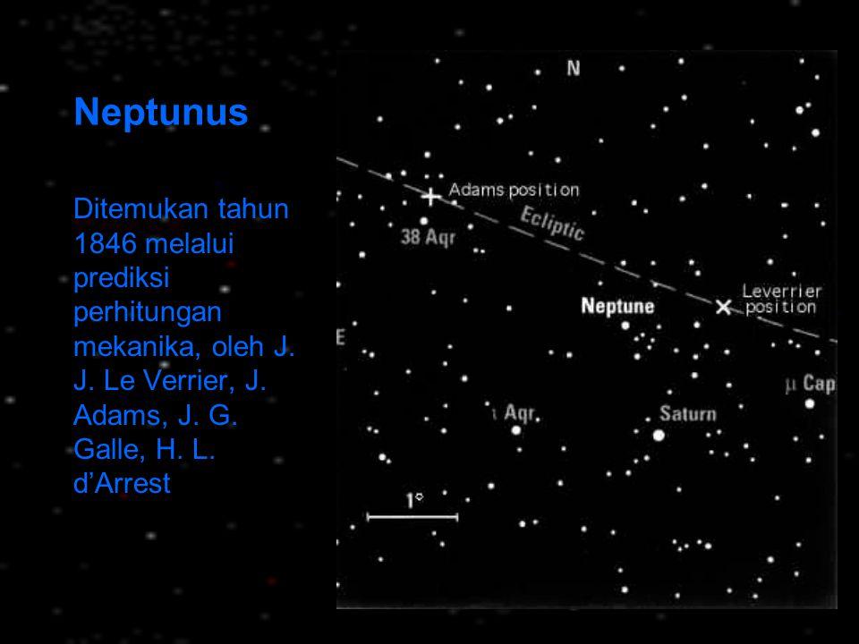 Neptunus Ditemukan tahun 1846 melalui prediksi perhitungan mekanika, oleh J. J. Le Verrier, J. Adams, J. G. Galle, H. L. d'Arrest