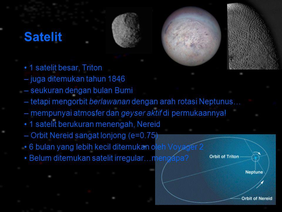 Satelit 1 satelit besar, Triton – juga ditemukan tahun 1846 – seukuran dengan bulan Bumi – tetapi mengorbit berlawanan dengan arah rotasi Neptunus… –